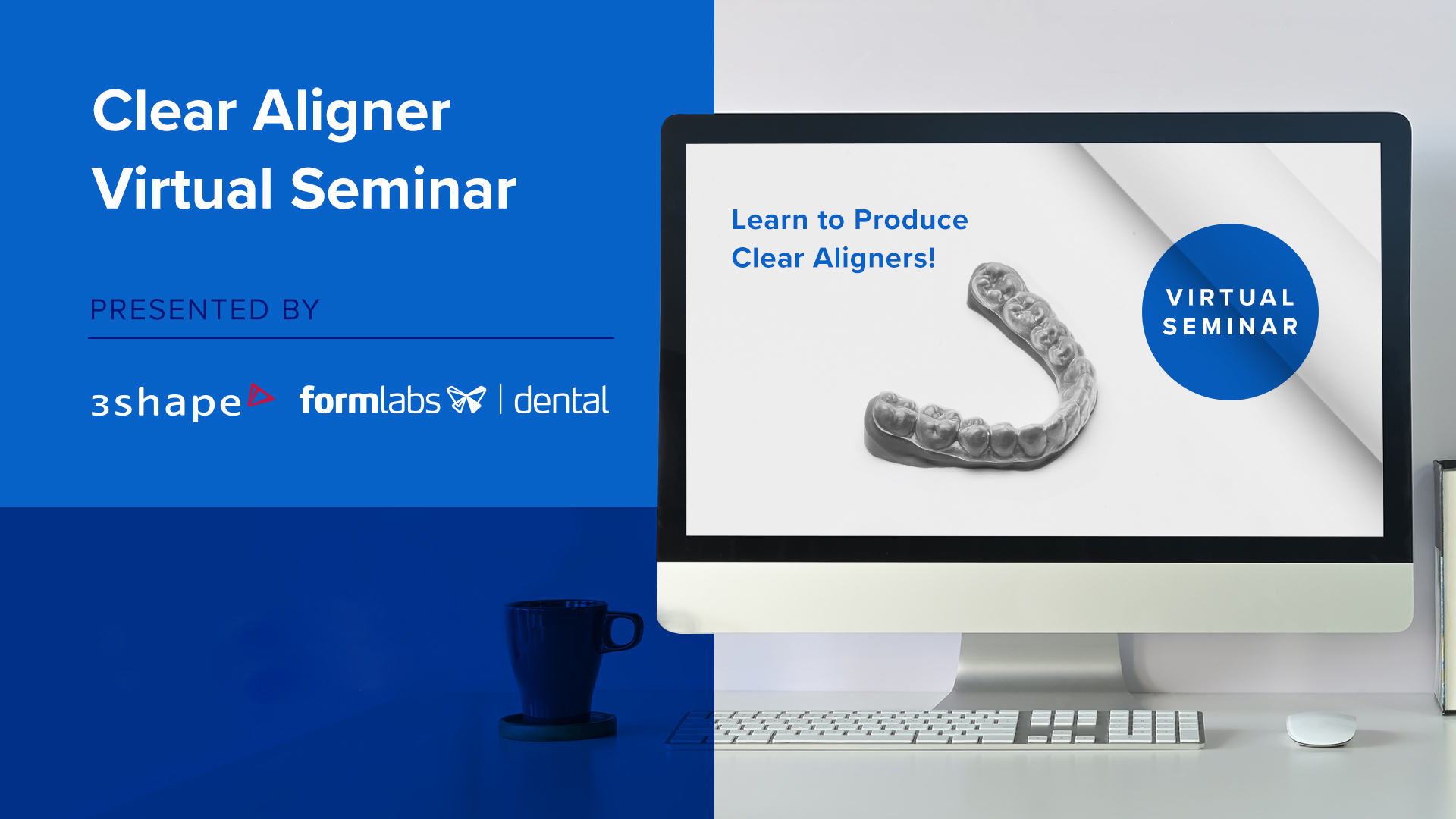 Clear Aligner Virtual Seminar with 3Shape and Formlabs